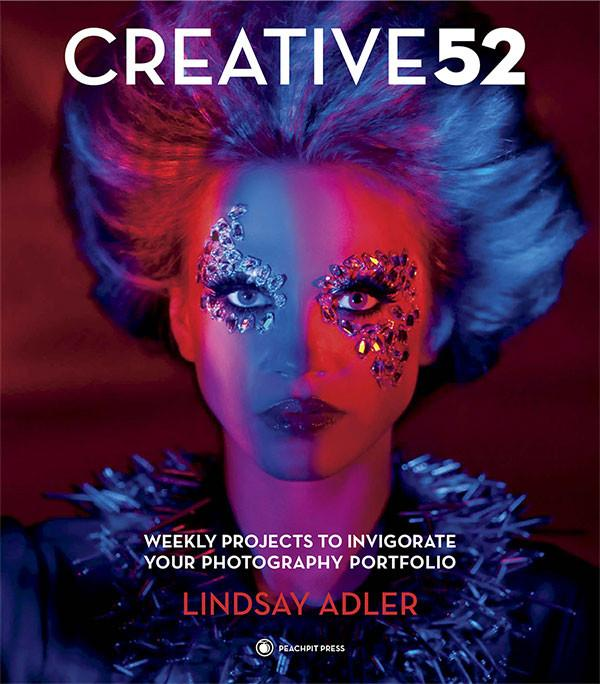 Creative52: Weekly Projects to Invigorate Your Photography Portfolio by Lindsay Adler - Cover